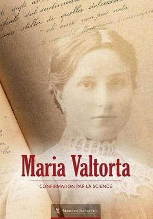Maria Valtorta : un don de Dieu validé par la science