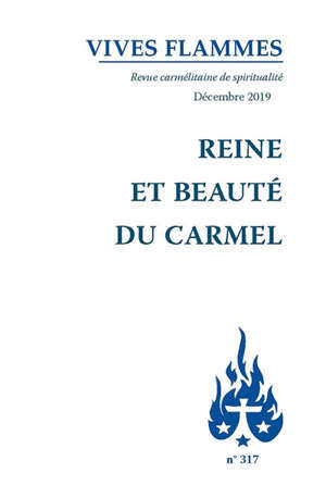 Vives flammes. n° 317, Reine et beauté du Carmel