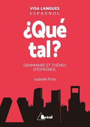 Qué tal ? : grammaire et thèmes d'espagnol