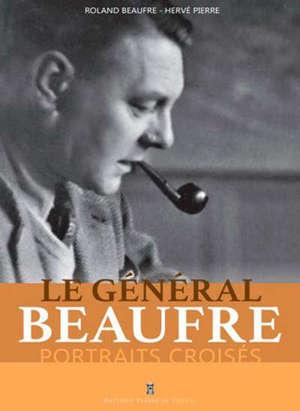 Le général Beaufre : portraits croisés