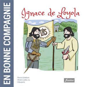 En bonne compagnie : Ignace de Loyola