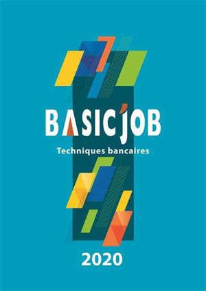 Basic'Job : techniques bancaires : 2020