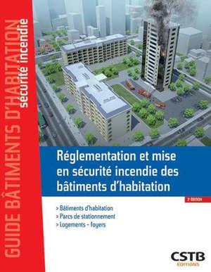 Réglementation et mise en sécurité incendie des bâtiments d'habitation : bâtiments d'habitation, parcs de stationnement, logements-foyers