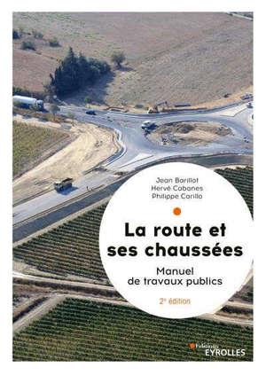 La route et ses chaussées : manuel de travaux publics