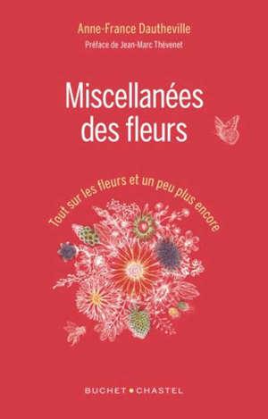 Miscellanées des fleurs : tout sur les fleurs et un peu plus encore