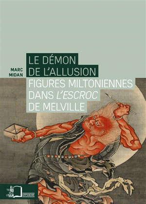 Le démon de l'allusion : figures miltoniennes dans L'escroc de Melville