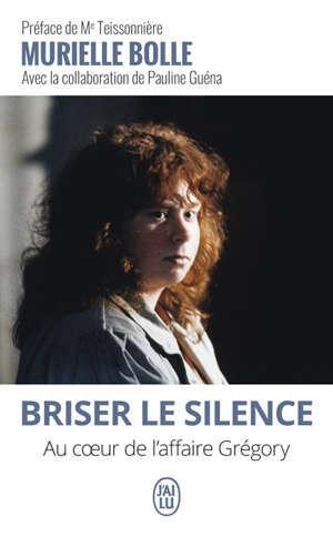 Briser le silence : au coeur de l'affaire Grégory