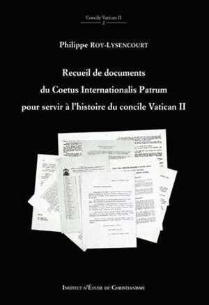 Recueil de documents du Coetus Internationalis : patrum pour servir à l'histoire du concile Vatican II