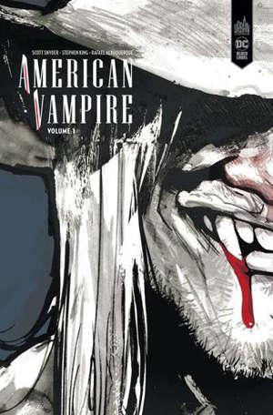 American vampire : intégrale. Volume 1, 1588-1925