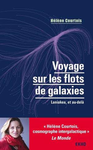 Voyage sur les flots de galaxies : Laniakea, et au-delà