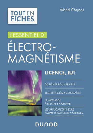 L'essentiel d'électromagnétisme : licence, IUT