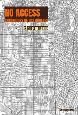 No access : chroniques de Los Angeles