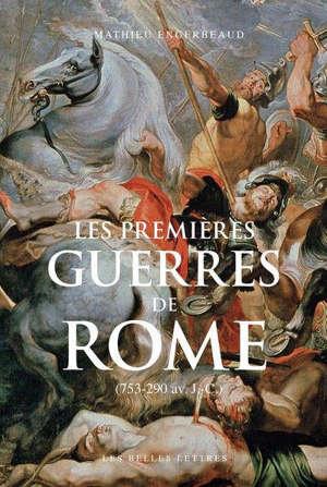 Les premières guerres de Rome : 753-290 av. J.-C.