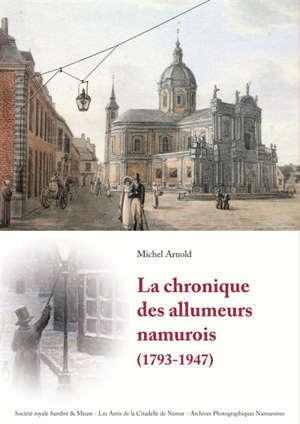La chronique des allumeurs namurois (1793-1947)