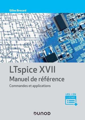 Le simulateur LTspice XVII : manuel, méthodes et applications