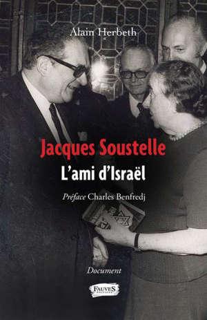 Jacques Soustelle : l'ami d'Israël : document