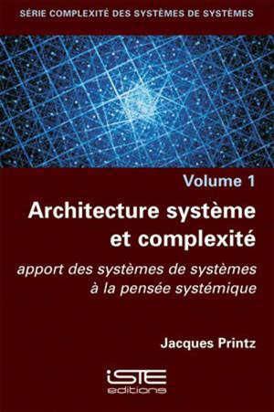 Architecture système et complexité : apport des systèmes de systèmes à la pensée systémique