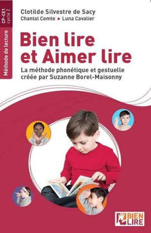Bien lire et aimer lire : la méthode phonétique et gestuelle créée par Suzanne Borel-Maisonny, méthode de lecture, CP-CE1, cycle 2