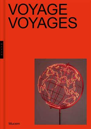 Voyage, voyages : exposition, Marseille, Mucem, du 22 janvier au 4 mai 2020