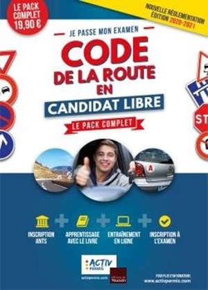 Le code de la route en candidat libre : le pack complet pour s'inscrire, apprendre, s'entraîner et passer le code de la route