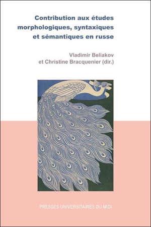 Contribution aux études morphologiques, syntaxiques et sémantiques en russe