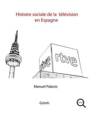 Histoire sociale de la télévision en Espagne
