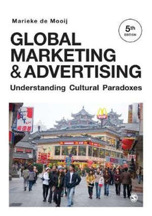 Global Marketing and Advertising: Understanding Cultural Paradoxes - 5 Revised edition