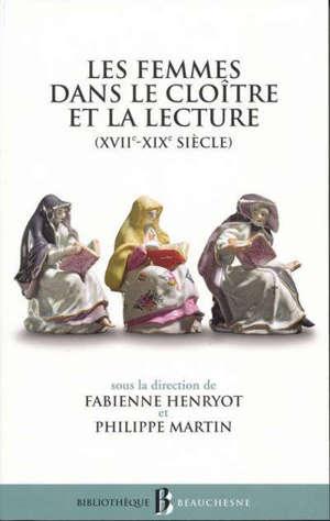 Les femmes dans le cloître et la lecture : XVIIe-XIXe siècle