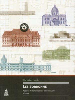 Les Sorbonne : figures de l'architecture universitaire à Paris