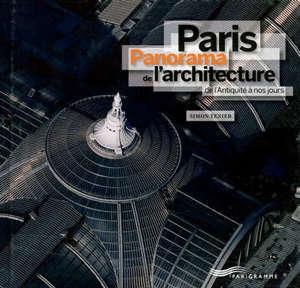 Paris : panorama de l'architecture de l'Antiquité à nos jours