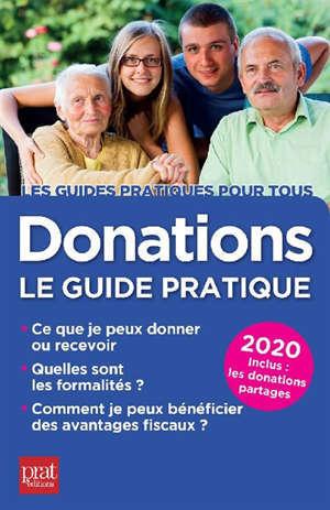 Donations : le guide pratique 2020 : ce que je peux donner ou recevoir, quelles sont les formalités, comment je peux bénéficier des avantages fiscaux