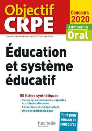 Education et système éducatif : admission oral, concours 2020 : 50 fiches synthétiques