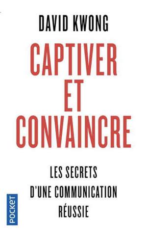 Captiver et convaincre : les secrets d'une communication réussie