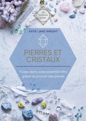 Pierres et cristaux : les guides de l'éveil