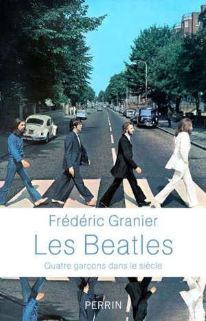 Les Beatles : quatre garçons dans le siècle