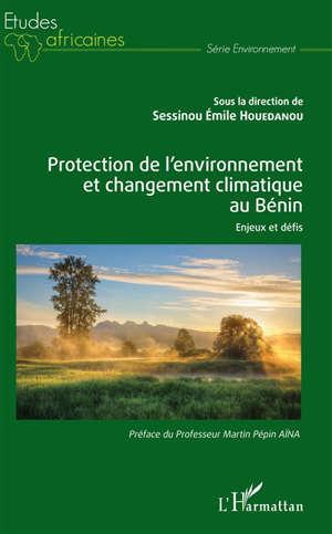 Protection de l'environnement et changement climatique au Bénin : enjeux et défis