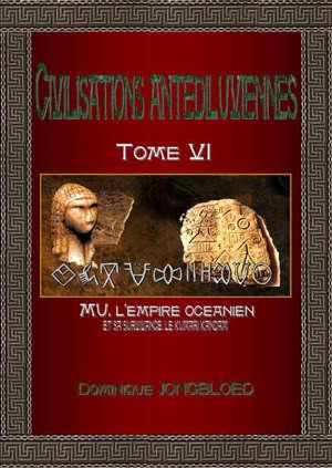 Civilisations antédiluviennes. Vol. 6. Mu, l'empire océanien : et sa survivance le Kumari Kandam