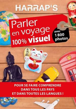 Parler en voyage 100 % visuel : pour se faire comprendre dans tous les pays et dans toutes les langues !