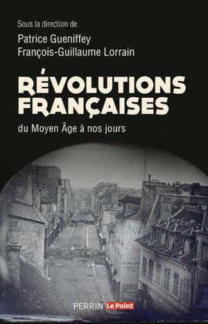 Révolutions françaises : du Moyen Age à nos jours