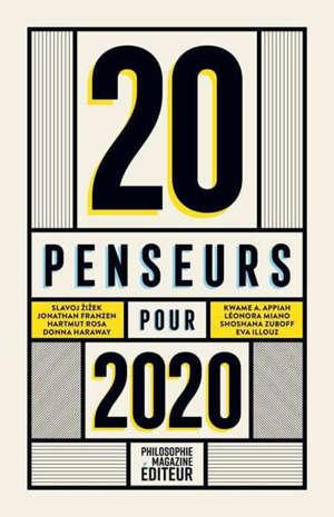 20 penseurs pour 2020 : les meilleurs articles de la presse internationale