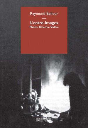 L'entre-images : photo, cinéma, vidéo