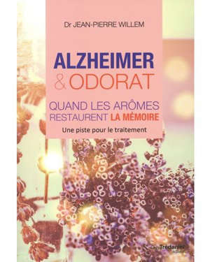 Alzheimer & odorat : quand les arômes restaurent la mémoire : une piste pour le traitement