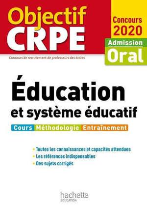 Education et système éducatif : admission, oral concours 2020 : cours, méthodologie, entraînement