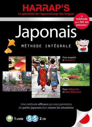 Japonais, méthode intégrale : pour débutants et faux débutants, pour acquérir le niveau C1 : 1 livre, 2 CD