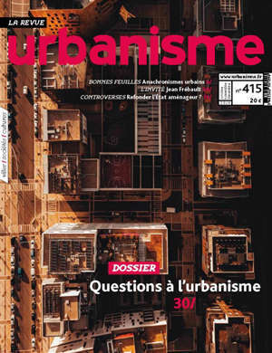 Urbanisme. n° 415, Questions à l'urbanisme