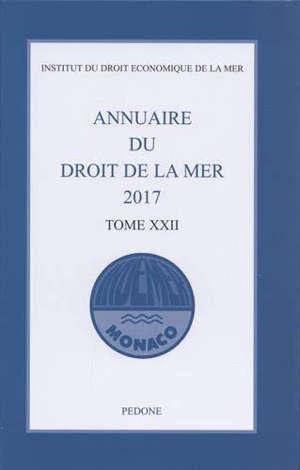 Annuaire du droit de la mer. Volume 22, 2017