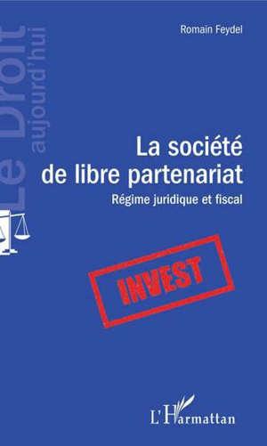 La société de libre partenariat : régime juridique et fiscal