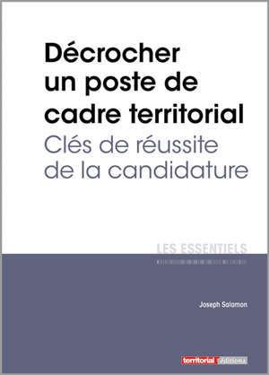 Décrocher un poste de cadre territorial : clés de réussite de la candidature
