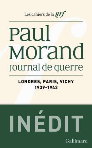 Journal de guerre. Volume 1, Londres, Paris, Vichy : 1939-1943