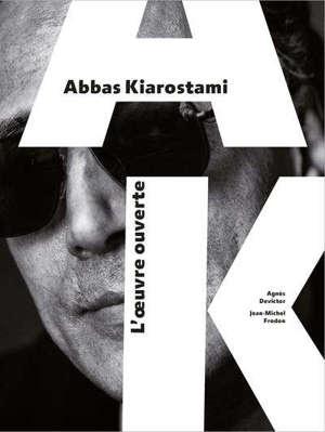 Abbas Kiarostami : l'oeuvre ouverte